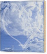 I Love You To The Clouds And Back Wood Print