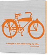 I Thought Of That While Riding My Bike Wood Print