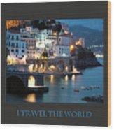 I Travel The World Amalfi Wood Print