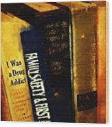I Was A Drug Addict And Other Great Literature Wood Print