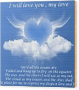 I Will Love You, My Love Wood Print