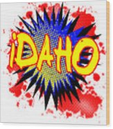 Idaho Comic Exclamation Wood Print