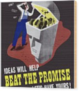 Ideas Will Help Beat The Promise Wood Print