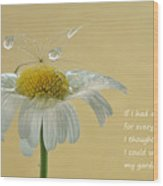 If I Had A Flower Quote Wood Print