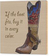 If The Boot Fits 2 Wood Print