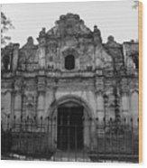Iglesia San Jose El Viejo - Antigua Guatemala Bnw Wood Print