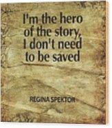 I'm The Hero Wood Print by Cindy Greenbean