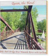 Image Included In Queen The Novel - Bike Path Bridge Over Winooski River With Sailboat 22of74 Poster Wood Print
