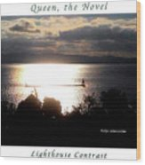 Image Included In Queen The Novel - Lighthouse Contrast Enhanced Poster Wood Print