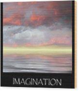 Imagination Wood Print