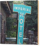 Imperial Hotel Sign In Cripple Creek Wood Print