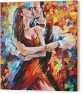 In The Rhythm Of Tango 2 - Palette Knife Oil Painting On Canvas By Leonid Afremov Wood Print
