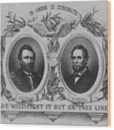 In Union Is Strength - Ulysses S. Grant And Schuyler Colfax Wood Print