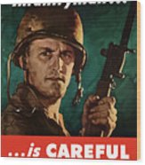 Infantryman Is Careful Of What He Says Wood Print