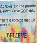 Infinite Garden Affirmation Wood Print