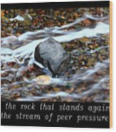 Inspirational-be The Rock Wood Print