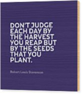 Inspirational Quotes Series 005 Robert Louis Stevenson Wood Print