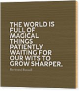 Inspirational Quotes Series 010 Bertrand Russell Wood Print