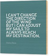 Inspirational Quotes Series 012 Jimmy Dean Wood Print
