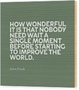 Inspirational Quotes Series 015 Anne Frank Wood Print