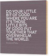 Inspirational Quotes Series 019 Desmond Tutu Wood Print