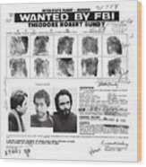 Investigator's Copy - Ted Bundy Wanted Document  1978 Wood Print