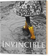 Invincible - A Story Of Guts - Determination - And Goloshes Wood Print