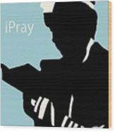 Ipray Wood Print by Anshie Kagan