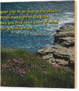 Irish Blessing - May Your Joys Be As Deep... Wood Print