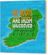 Irish Roots Typographical Art Wood Print