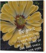 Isaiah 40.8 Wood Print