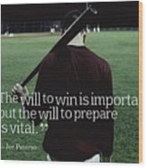 Ispirational Sports Quotes  Joe Paterno Wood Print
