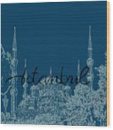Istanbul Blue Mosque Wood Print