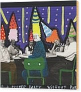 It Is Not A Proper Party Without Hats Wood Print