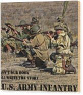 It Wasn't Our Book - Us Army Infantry Wood Print