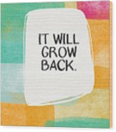 It Will Grow Back- Art By Linda Woods Wood Print