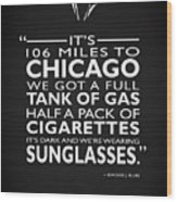 Its 106 Miles To Chicago Wood Print