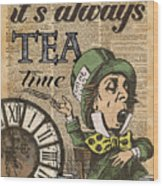 It's Always Tea Time Mad Hatter Dictionary Art Wood Print