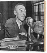 J. Robert Oppenheimer Wood Print