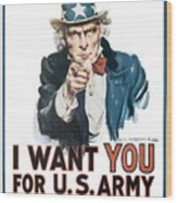 I Want You For U.s. Army Wood Print
