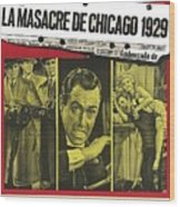 Jason Robards As Al Capone  Spanish Theatrical  Poster The St. Valentines Day Massacre 1967  Wood Print