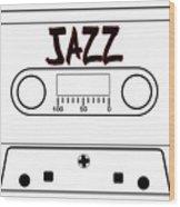 Jazz Music Tape Cassette Wood Print