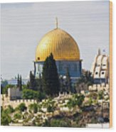 Jerusalem Dome Of The Rock  Wood Print