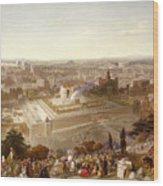 Jerusalem In Her Grandeur Wood Print