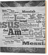 Jesus Messiah Wood Print
