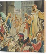 Jesus Removing The Money Lenders From The Temple Wood Print