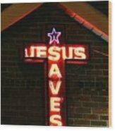 Jesus Saves In Neon Lights Wood Print