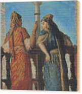Jewish Women At The Balcony In Algiers Wood Print by Theodore Chasseriau