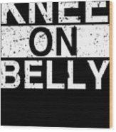 Jiu Jitsu Bjj Knee On Belly Light Wood Print