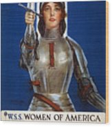 Joan Of Arc Saved France. Women Of America Save Your Country. Buy War Savings Stamps Wood Print
